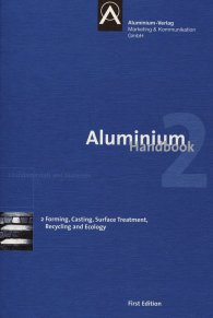 Ansicht  Aluminium Handbook; Vol. 2: Forming, Casting, Surface Treatment, Recycling and Ecology 8.6.2011